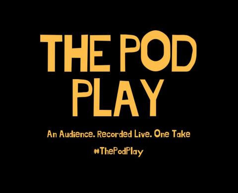 The Pod Play